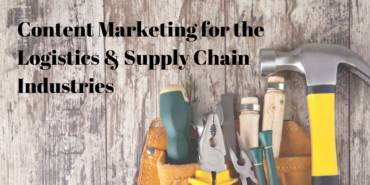New Guide: Content Marketing for the Logistics & Supply Chain Industries