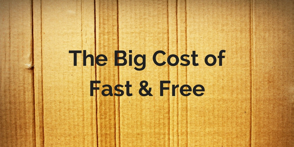 The Big Cost of Fast & Free Shipping in Logistics