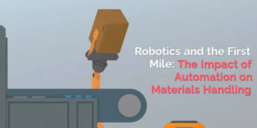 Robotics and the First Mile: The Impact of Automation on Materials Handling: Video Short